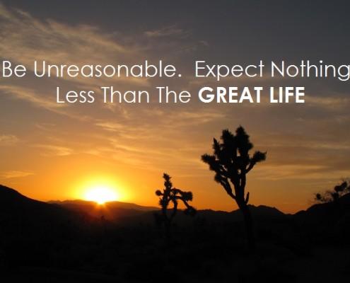great life unreasonable